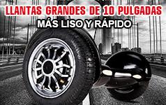 LLANTAS GRANDES DE 10 PULGADAS MÁS LISO Y RÁPIDO